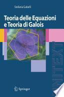 Teoria delle Equazioni e Teoria di Galois