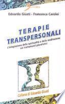 Terapie transpersonali. L'integrazione della spiritualità e della meditazione nei trattamenti pluralistici