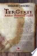 Tergeste. Anno Domini 1388