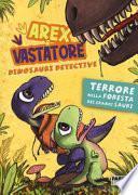 Terrore nella foresta dei Grandi Sauri. Arex & Vastatore, dinosauri detective