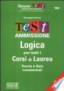Test ammissione logica per tutti i corsi di laurea. Teoria e quiz commentati