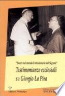 Testimonianze ecclesiali su Giorgio La Pira