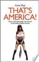 That's America! Musei dell'impossibile, cibi assurdi e altre follie a stelle e strisce