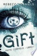 The gift. Katie Corfield