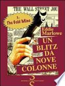 The gold mine. Un blitz da nove colonne