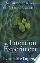 The intention experiment. Studi scientifici sul campo quantico
