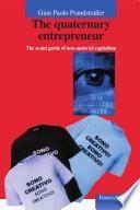 The quaternary entrepreneur. The avant garde of non-material capitalism