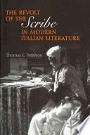 The Revolt of the Scribe in Modern Italian Literature