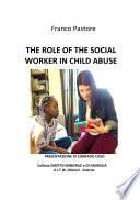 THE ROLE OF THE SOCIAL WORKER IN CHILD ABUSE