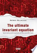 The ultimate invariant equation