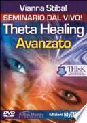 ThetaHealing avanzato. Versione integrale. 3 DVD