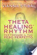 ThetaHealing® Rhythm. Per trovare il tuo peso perfetto