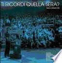 Ti ricordi quella sera? La storia delle prime televisioni private in Italia raccontata da uno dei protagonisti
