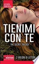 Tienimi con te. The Secret Trilogy