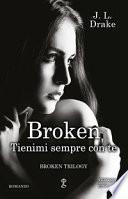 Tienimi sempre con te. Broken trilogy