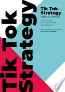 TikTok Strategy. Manuale completo per far crescere il tuo profilo e capire il funzionamento della piattaforma