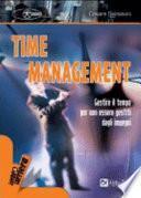 Time management. Gestire il tempo per non essere gestiti dagli impegni