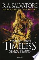 Timeless. Senza tempo. La trilogia di Drizzt