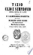 Tizio, Cajo e Sempronio opera buffa in 3 atti poesia di Almerindo Spadetta