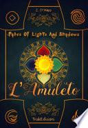 Tolas. Tales of lights and shadows. L'amuleto