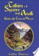Tolkien e il Signore degli Anelli. Guida alla terra di mezzo