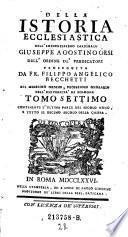 Tomo Settimo contenente l'Ultima Parte del Secolo Nono, e Tutto il Decimo Secolo Della Chiesa