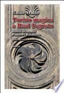 Torino magica e real segreto. Delitti alchemici e misteri di Saliceto