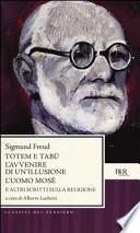 Totem e tabù-L'avvenire di un'illusione-L'uomo Mosè e altri scritti sulla religione