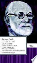 Totem e tabù - L'avvenire di un'illusione - L'uomo Mosè