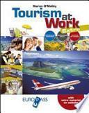Tourism at work. Con extra. Con e-book. Con espansione online. LibroLIM. Per le Scuole superiori