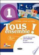 Tous ensemble! Livre de l'eleve-Cahier d'exercices. Livre numerique. Con CD Audio. Per la Scuola media