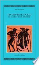Tra Apollo e Dioniso. Lo scambio delle maschere
