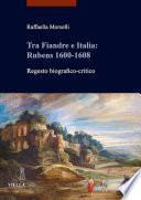 Tra Fiandre e Italia: Rubens 1600-1608