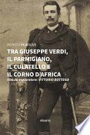 Tra Giuseppe Verdi, il Parmigiano, il Culatello e il Corno D'Africa