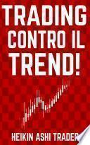 Trading Contro il Trend!