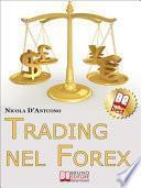 Trading nel Forex. Strategie di Investimento e di Gestione del Capitale sul Mercato Internazionale delle Valute. (Ebook Italiano - Anteprima Gratis)