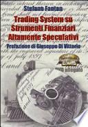 Trading system su strumenti finanziari altamente speculativi. Con DVD