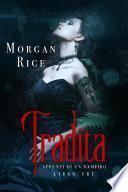 Tradita (Libro #3 in Appunti di un Vampiro)