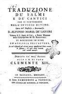 Traduzione de' salmi e de' cantici che si contengono nell'Officio divino. Opera dell'illustriss. e reverendiss. D. Alfonso Maria de' Liguori ... Si aggiunge in fine un'apologia dell'autore ..