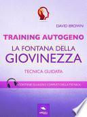 Training Autogeno. La fontana della giovinezza