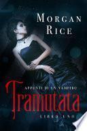 Tramutata: Appunti di un Vampiro (Libro Uno)