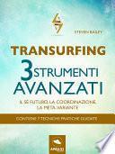 Transurfing. 3 strumenti avanzati