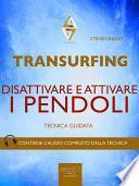 Transurfing. Disattivare e attivare i pendoli