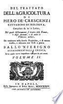 Trattato dell'agricoltura, compilato da lui in latino, e diviso in XII libri,. ..gia traslatato nella favella Fiorentina (etc.)