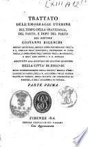 Trattato dell'emorragie uterine nel tempo della gravidanza, del parto, e dopo del parto del dottore Giovanni Bigeschi ... Parte prima [-seconda]
