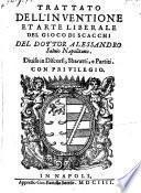 Trattato dell'inventione et arte del gioco di scacchi. Diviso in discorsi, sbaratti e partiti