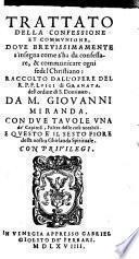 Trattato della confessione et communione ... raccolto dall'opere di Luigi di Granata ... da m. Giouanni Miranda. (E questo è il sesto fiore della nostra Ghirlanda spirituale.)