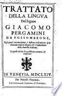 Trattato della lingua, nel quale con una piena, e distinta Instruttione si dichiarano tutte le Regole & i Fondamenti della Favella Italiana