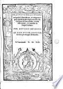 Trattato della sphera, nel quale si dimostrano, & insegnano i principii della astrologia raccolto da Giouanni di Sacrobusto, & altri astronomi, & tradotto in lingua italiana. Per Antonio Brucioli. Et con nuoue annotationi in piu luoghi dichiarato