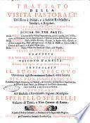 Trattato della visita pastorale utilissimo à prelati, e à sudditi ecclesiastici secolari, e regolari. Nel quale si dà il modo facile di visitare, e di essere visitati, e di eseguire i decreti della visita. Divisa in tre parti. Nella prima: si tratta della visita preparatoria ... composto da monsig. Giuseppe Crispino vescovo d'Amelia. Estratto dall'opera di questo medesimo autore, intitolata Il buon vescovo ..